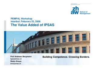 PEMPAL Workshop Istanbul; Feburary 25, 2008 The Value Added of IPSAS