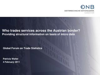 Who trades services across the Austrian border  Providing structural information on basis of micro data