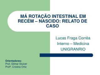 M  ROTA  O INTESTINAL EM REC M   NASCIDO: RELATO DE CASO