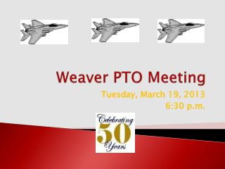 Weaver PTO Meeting