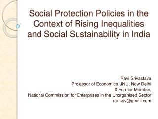 Social Protection Policies in the Context of Rising Inequalities and Social Sustainability in India