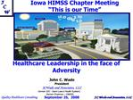 Iowa HIMSS Chapter Meeting   This is our Time