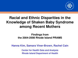 Racial and Ethnic Disparities in the Knowledge of Shaken Baby Syndrome among Recent Mothers  Findings from