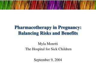 Pharmacotherapy in Pregnancy: Balancing Risks and Benefits
