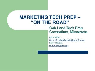 MARKETING TECH PREP     ON THE ROAD