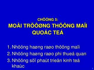 CH  NG 5:  MO I TR   NG TH  NG MA I QUO C TE