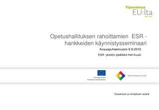Opetushallituksen rahoittamien  ESR -hankkeiden k ynnistysseminaari