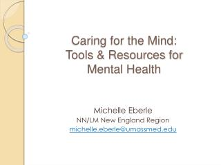 Caring for the Mind: Tools  Resources for  Mental Health