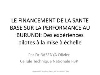 LE FINANCEMENT DE LA SANTE BASE SUR LA PERFORMANCE AU BURUNDI: Des exp riences pilotes   la mise    chelle