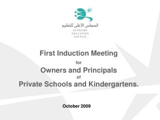 First Induction Meeting  for  Owners and Principals  of  Private Schools and Kindergartens.