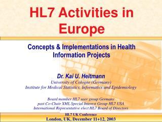 HL7 Activities in Europe
