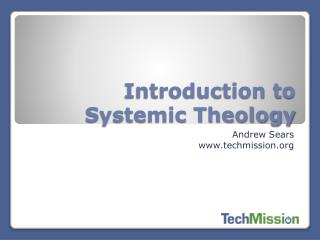 Introduction to Systemic Theology