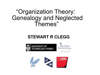 Organization Theory:   Genealogy and Neglected Themes