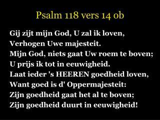 Psalm 118 vers 14 ob