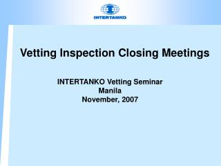 Vetting Inspection Closing Meetings