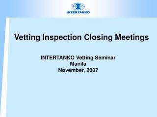 Vetting Inspection Closing Meetings