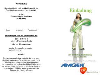 Anmeldung  Hiermit melde ich mich verbindlich an f r die Fortbildungsveranstaltung am 13.04.2011  in der  Endokrinologis