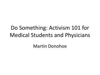 do something: activism 101 for medical students and physicians