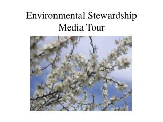 Environmental Stewardship Media Tour