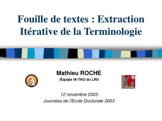 Fouille de textes : Extraction It rative de la Terminologie