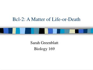 Bcl-2: A Matter of Life-or-Death