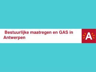 Bestuurlijke maatregen en GAS in Antwerpen