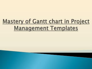 Mastery of Gantt chart in Project Management Template