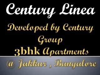Century Linea Bangalore 09999684955 Century Linea Jakkur