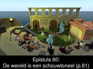 Epistula 80: De wereld is een schouwtoneel p.81