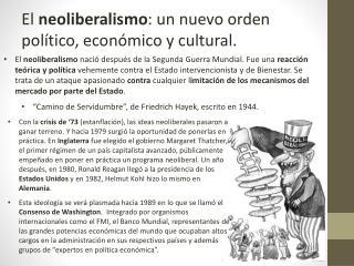 El neoliberalismo naci  despu s de la Segunda Guerra Mundial. Fue una reacci n te rica y pol tica vehemente contra el Es