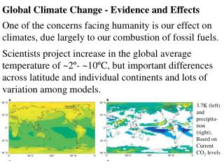 Global Climate Change - Evidence and Effects  One of the concerns facing humanity is our effect on climates, due largely