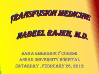 SAMA EMERGENCY COURSE Assad University hospital Satarday , February 26, 2012