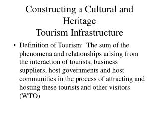 Constructing a Cultural and Heritage Tourism Infrastructure
