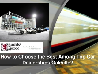 How to Choose the Best Among Top Car Dealerships Oakville?