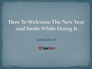 How To Welcome The New Year and Smile While Doing It
