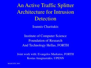 An Active Traffic Splitter Architecture for Intrusion Detection