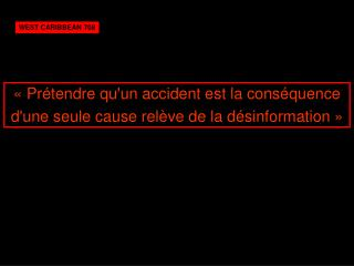 Pr tendre quun accident est la cons quence dune seule cause rel ve de la d sinformation