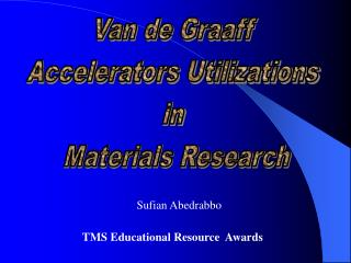 Van de Graaff  Accelerators Utilizations  in  Materials Research