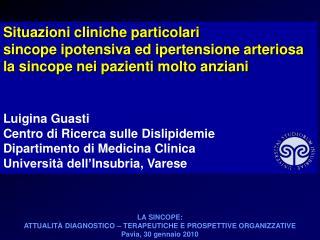 Situazioni cliniche particolari  sincope ipotensiva ed ipertensione arteriosa la sincope nei pazienti molto anziani   Lu