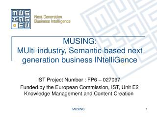 MUSING: MUlti-industry, Semantic-based next generation business INtelliGence
