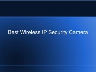 Best Wireless IP Security Camera