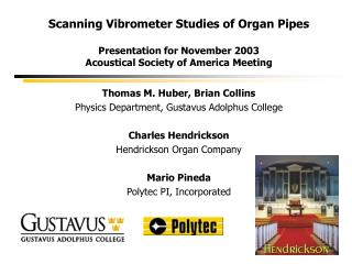 Scanning Vibrometer Studies of Organ Pipes  Presentation for November 2003 Acoustical Society of America Meeting