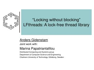 Locking without blocking  LFthreads: A lock-free thread library