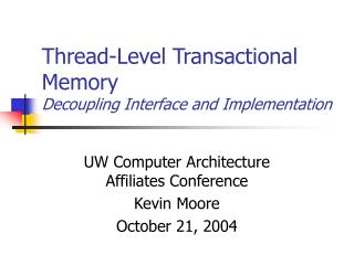 Thread-Level Transactional Memory Decoupling Interface and Implementation