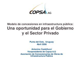 Modelo de concesiones en infraestructura p blica:  Una oportunidad para el Gobierno y el Sector Privado