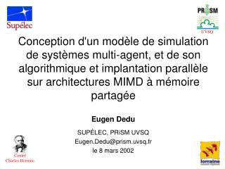 Conception dun mod le de simulation de syst mes multi-agent, et de son algorithmique et implantation parall le sur archi