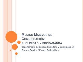 Medios Masivos de Comunicaci n: publicidad y propaganda