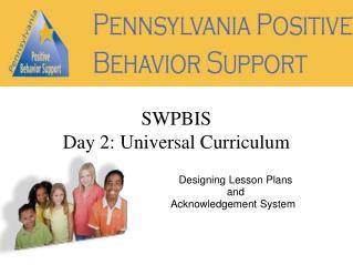 SWPBIS Day 2: Universal Curriculum