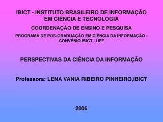 IBICT - INSTITUTO BRASILEIRO DE INFORMA  O EM CI NCIA E TECNOLOGIA COORDENA  O DE ENSINO E PESQUISA PROGRAMA DE POS-GRAD