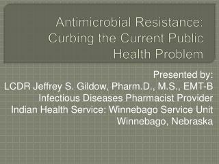 Antimicrobial Resistance: Curbing the Current Public Health Problem